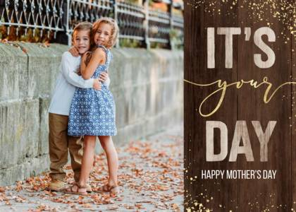 It's Your Day Rustic Mother's Day