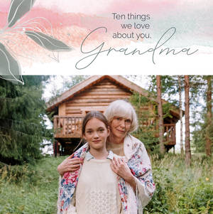 10 Things We Love About Grandma