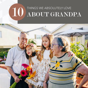 10 Things We Love About Grandpa