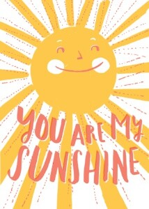 You Are My Sunshine by Hello!Lucky